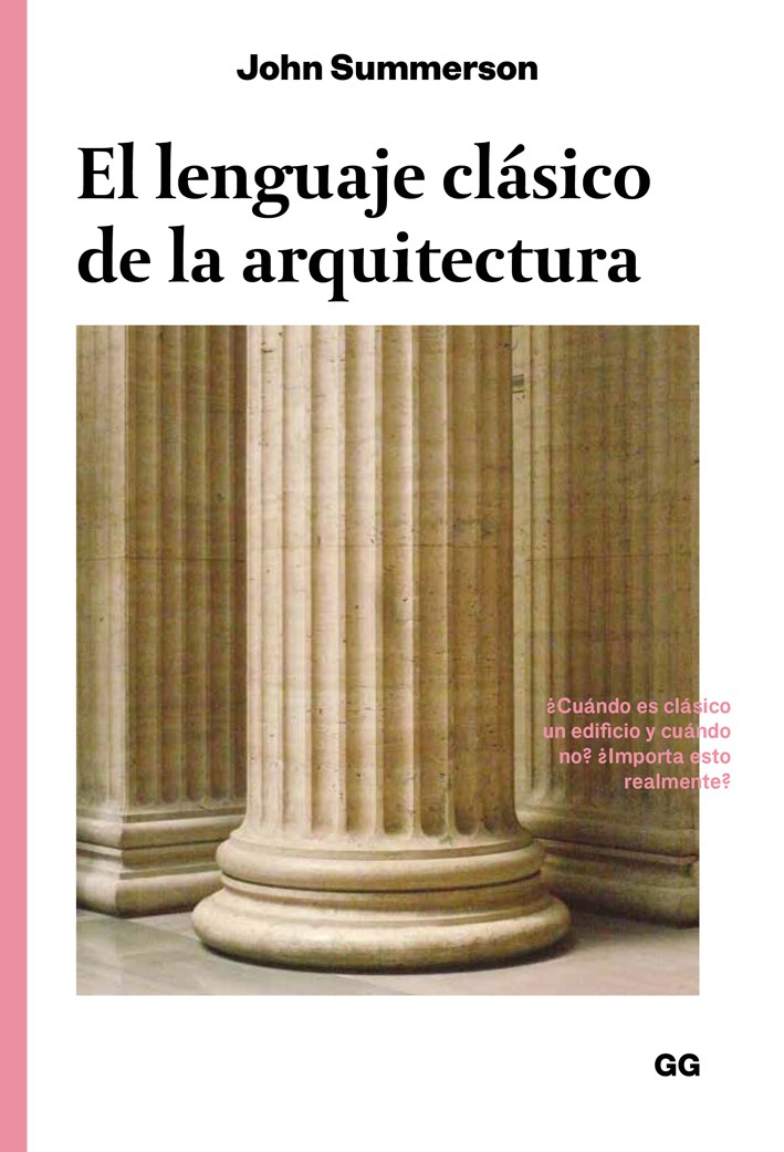El lenguaje clásico de la arquitectura de John Summerson