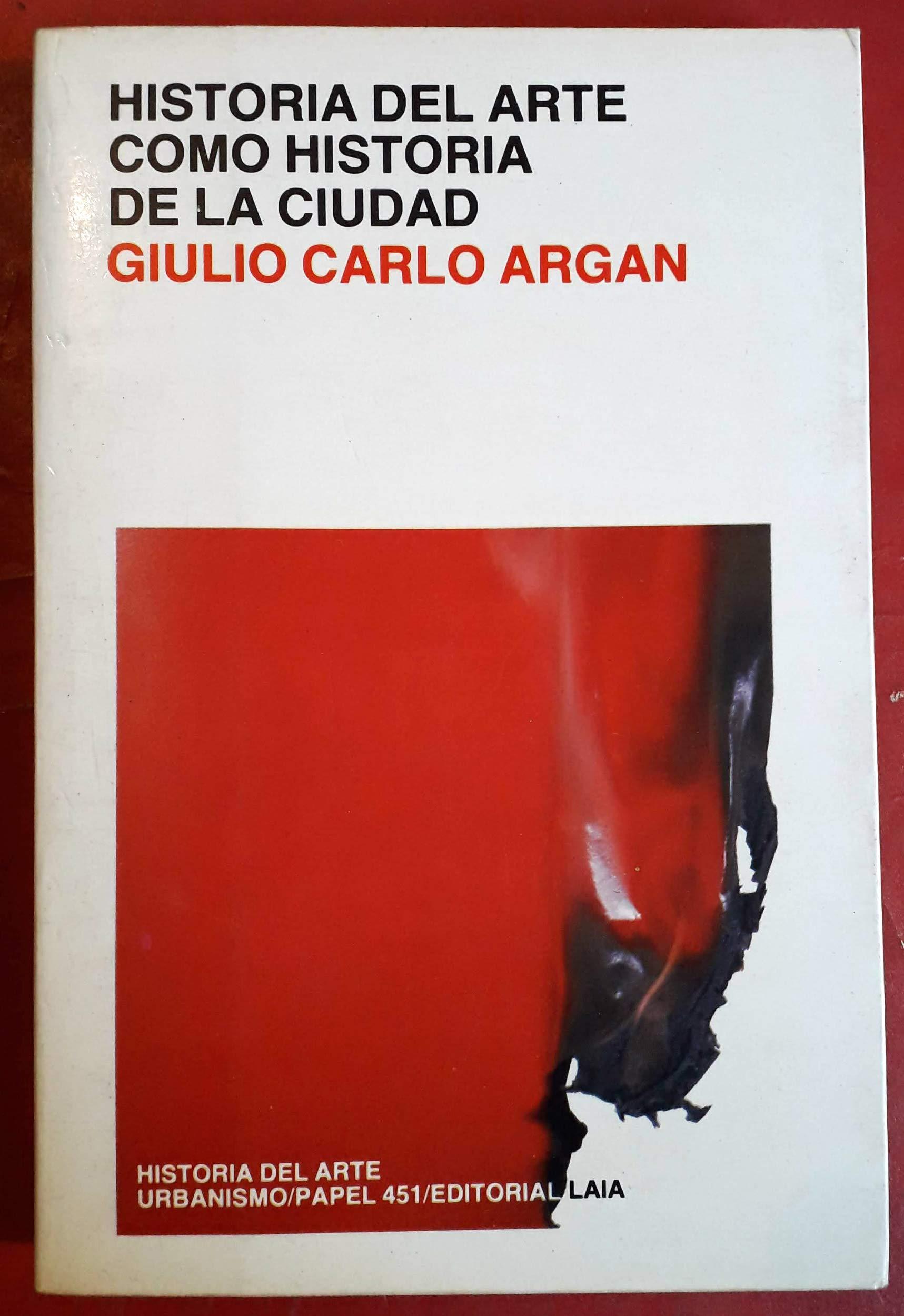 Historia del arte como historia de la ciudad de Carlo Giulio Argan