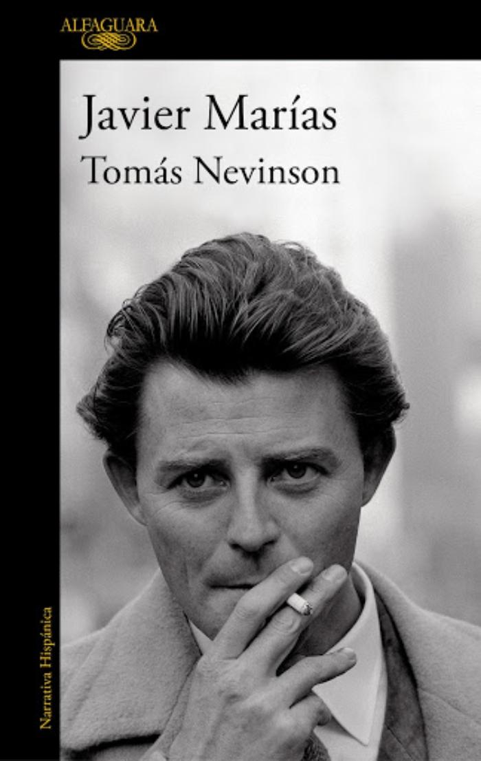 Tomás Nevinson, de Javier Marías / Foto: Editorial Alfaguara