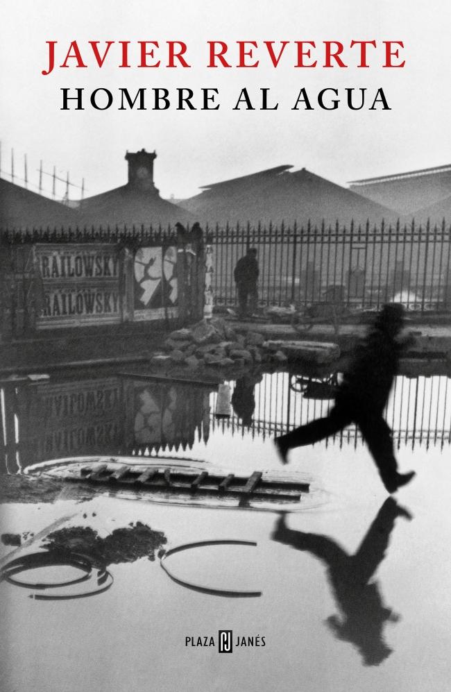 Hombre al agua, de Javier Reverte / Foto: Penguin