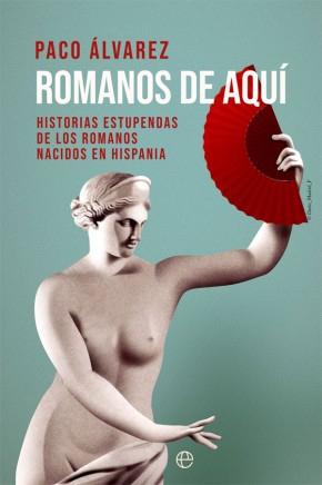 Romanos de aquí, de Paco Álvarez / Foto: Esfera de los libros