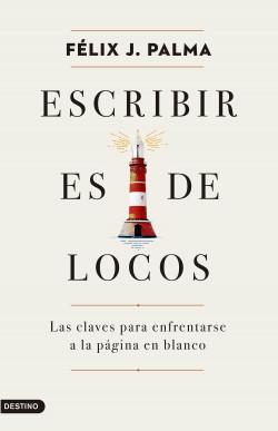 Escribir es de locos, Félix J.Palma / Foto: Editorial Destino