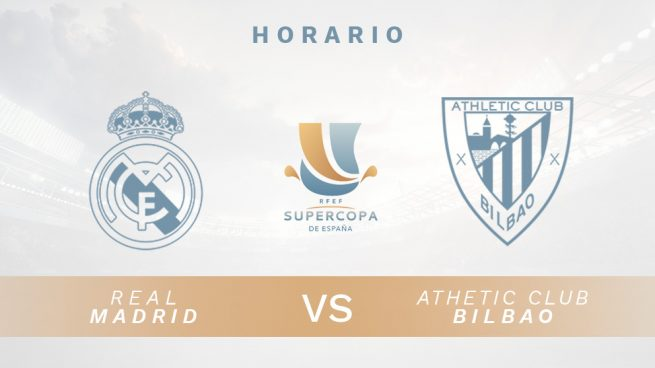 Real Madrid - Athletic: horario y dónde ver en directo por TV el partido de  Supercopa de España