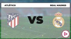 Liga Santander 2020-2021: Atlético – Real Madrid | Horario del partido de fútbol de la Liga Santander.