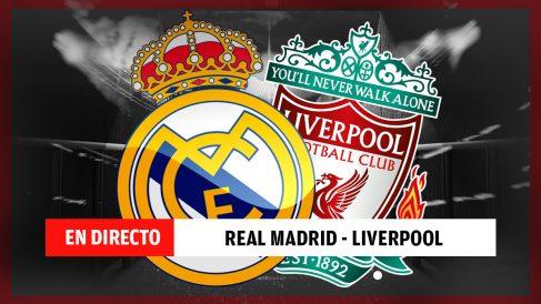 Real Madrid – Liverpool en directo: Goles y resultado online en vivo
