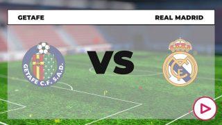 Horario y dónde ver el Getafe Real Madrid
