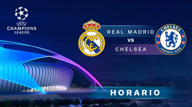 Real Madrid Chelsea Horario