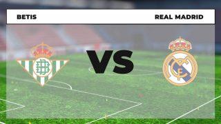 Betis Real Madrid