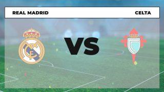 Horario y dónde ver el Real Madrid – Celta.