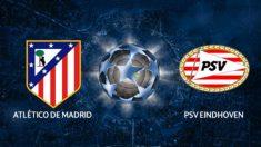 El Atlético de Madrid recibe al PSV en la Champions League.