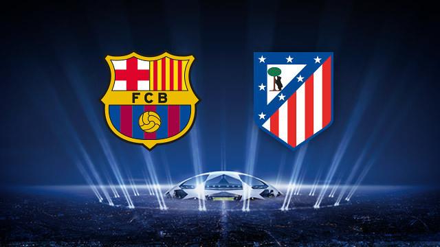 Barcelona vs Atlético Madrid Champions