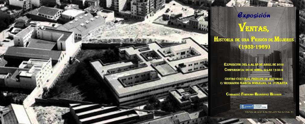 La cárcel de en Ventas que fue objeto de la exposición. (Foto: Madrid)