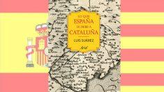 'Lo que España le debe a Cataluña' de Luis Suárez sale a la venta el próximo 13 de octubre en librerías españolas.