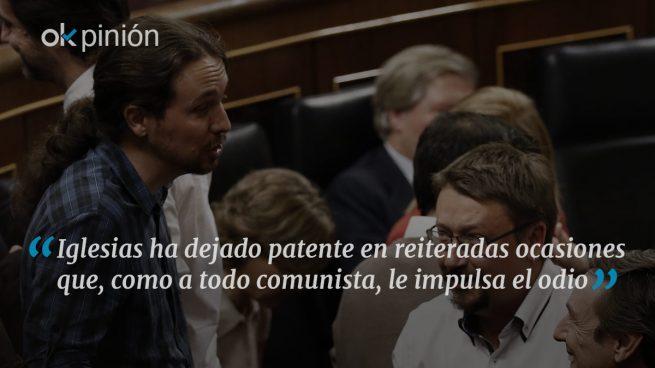 El odio que mueve a Pablo Iglesias