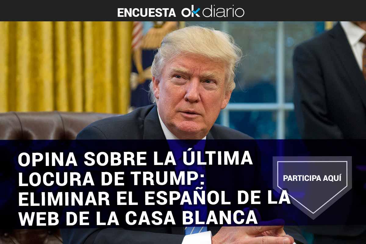 Opina sobre la última locura de Trump: eliminar el español de la web de la Casa Blanca