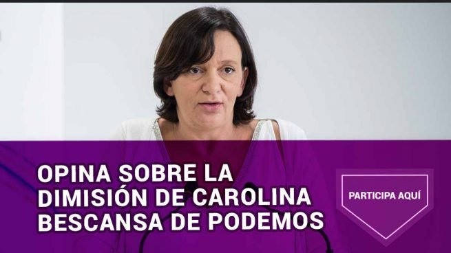 Opina sobre la dimisión de Carolina Bescansa en Podemos