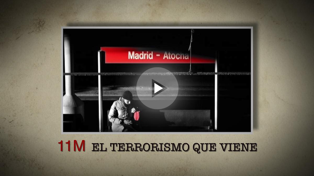 11M, el terrorismo que viene