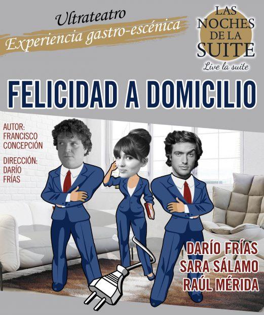 Cartel de 'Felicidad a domicilio' en el innovador espacio 'Las noches de la Suite'