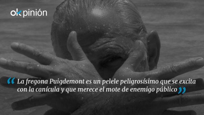 Puigdemont, un pelele peligrosísimo