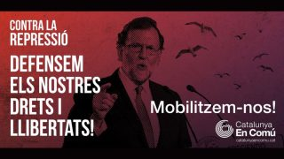 Cartel distribuido por Xavier Domènech, líder de Catalunya en Comu, llamando a movilizaciones contra el Gobierno.