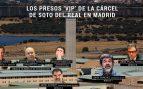 Los presos 'VIP' de la prisión madrileña de Soto del Real.