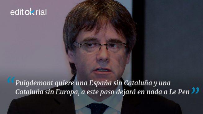 Puigdemont quiere ser Le Pen