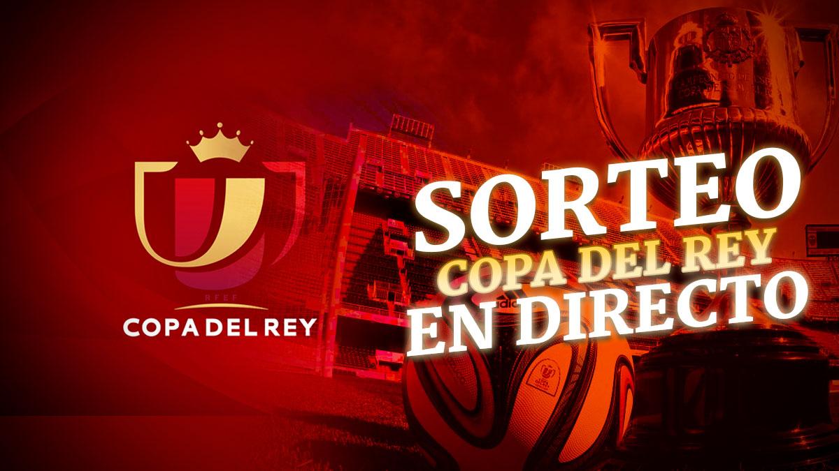 Sorteo Copa del Rey 2018 en directo online: Cuartos de final