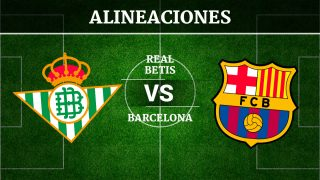 Consulta las posibles alineaciones del Betis vs Barcelona
