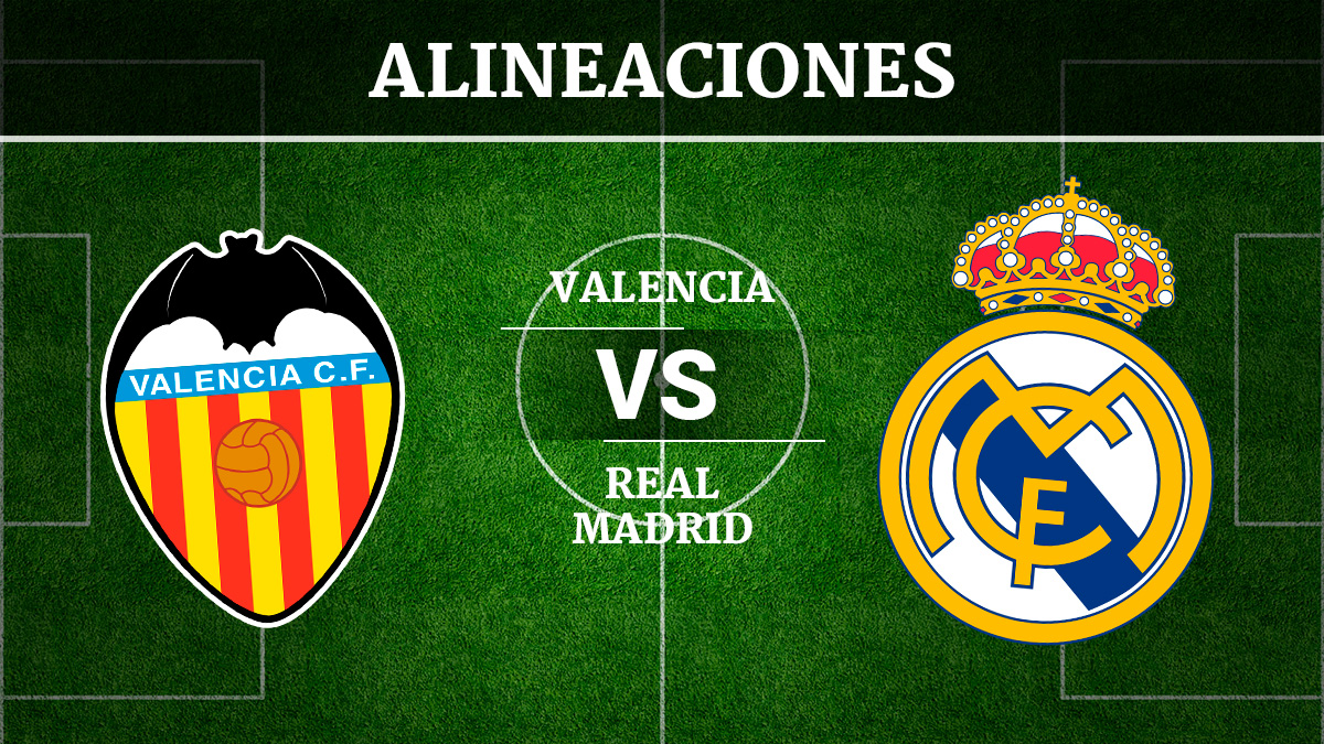 Valencia vs real madrid alineaciones horario y canal de for Futbol madrid hoy hora