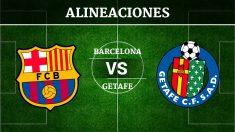 Consulta las posibles alineaciones del Barcelona vs Getafe