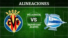 Consulta las posibles alineaciones del Villarreal vs Alavés