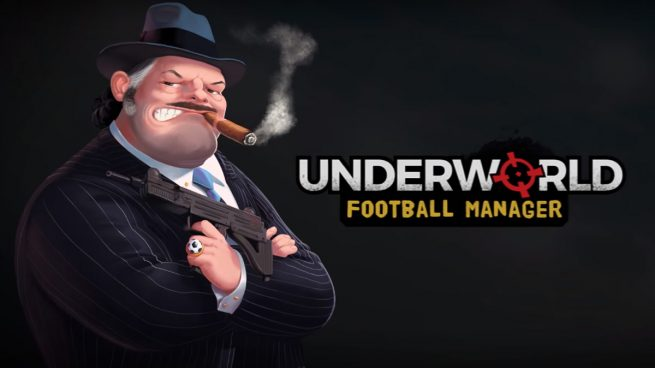 Underworld Football Manager 2018