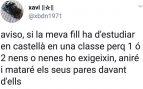 """Un independentista borra sus tuits: """"Si mi hija tiene que estudiar en castellano porque lo pide un niño, mataré a sus padres """""""