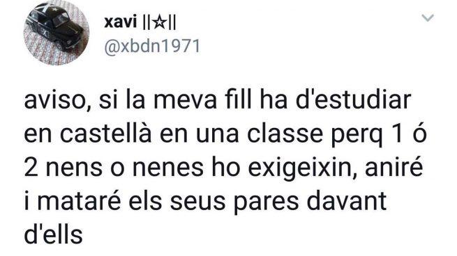 Un independentista borra sus tuits: «Si mi hija tiene que estudiar en castellano porque lo pide un niño, mataré a sus padres «