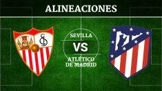Consulta las posibles alineaciones del Sevilla vs Atlético de Madrid