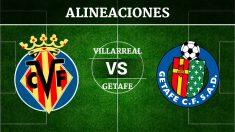 Consulta las posibles alineaciones del Villarreal vs Getafe