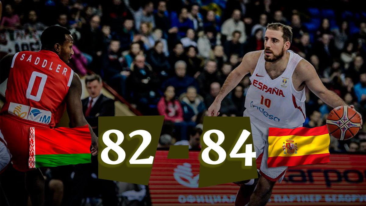 España se impone por 82-84 a Bielorrusia en la fase de clasificación para el Mundial de baloncesto 2019.
