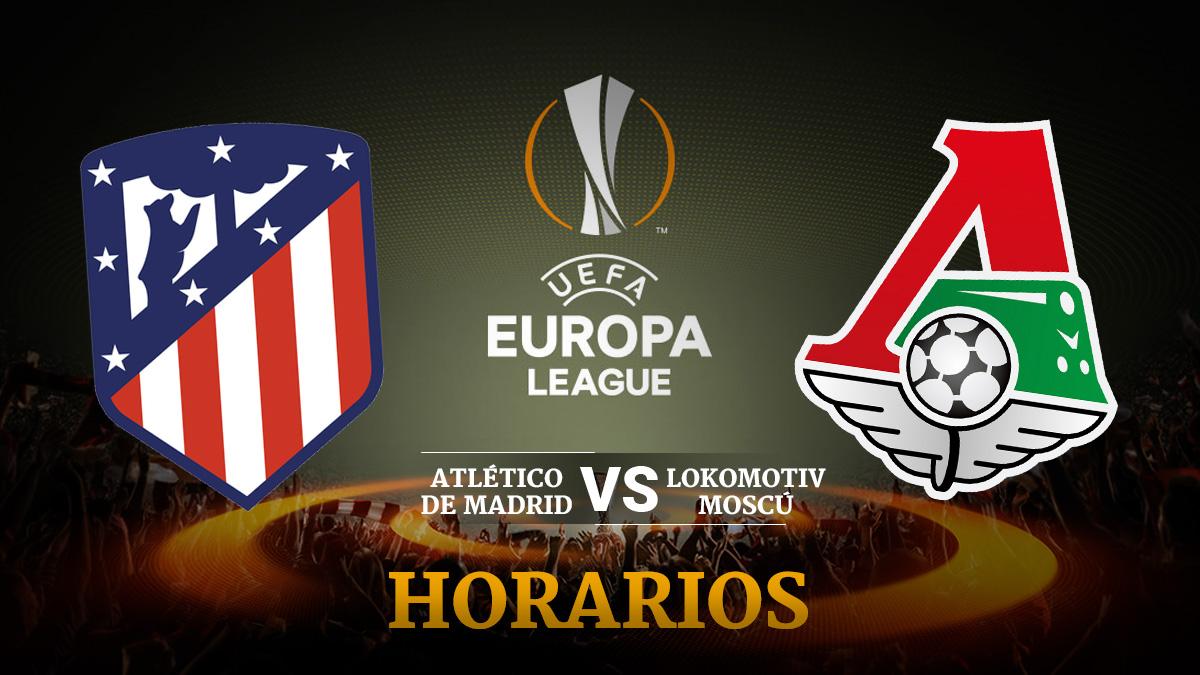 Atlético de Madrid – Lokomotiv de Moscú.