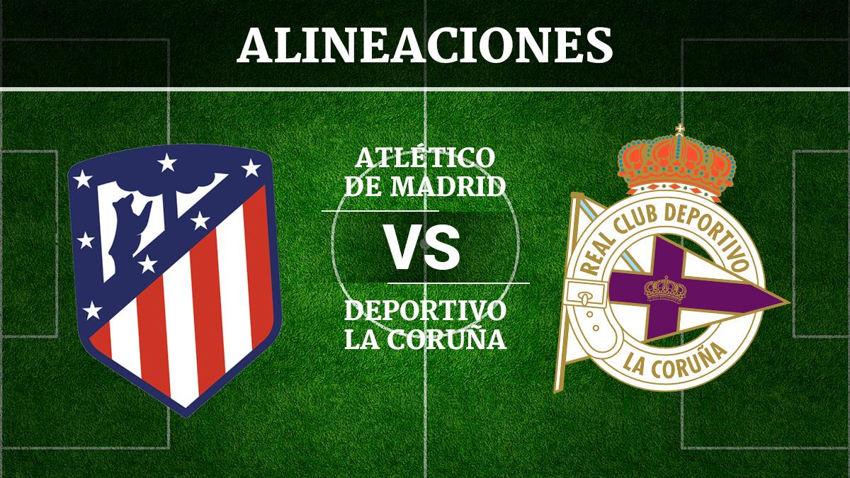 Consulta las posibles alineaciones del Atlético de Madrid vs Deportivo de la Coruña