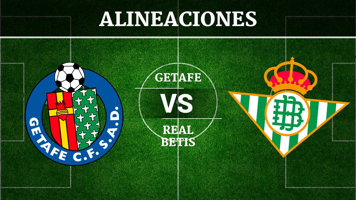 Consulta las posibles alineaciones del Getafe vs Betis