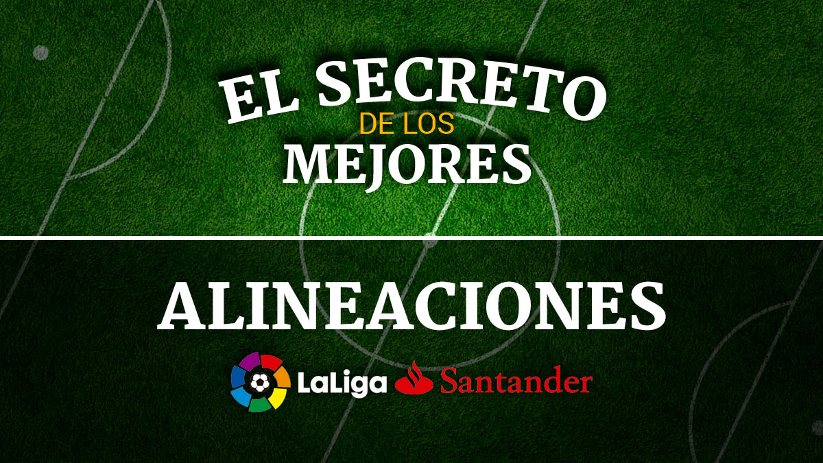 Descubre la última hora de la posibles alineaciones de la jornada 31 de los equipos de LaLiga Santander