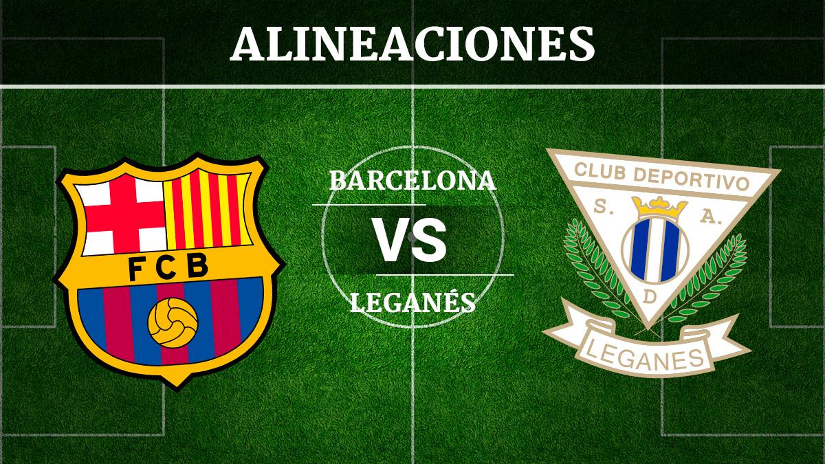 Consulta las posibles alineaciones del Barcelona vs Leganés