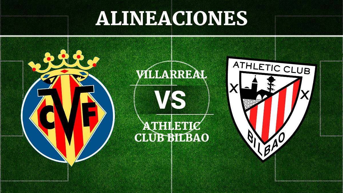 Consulta las posibles alineaciones del Villarreal vs Athletic de Bilbao