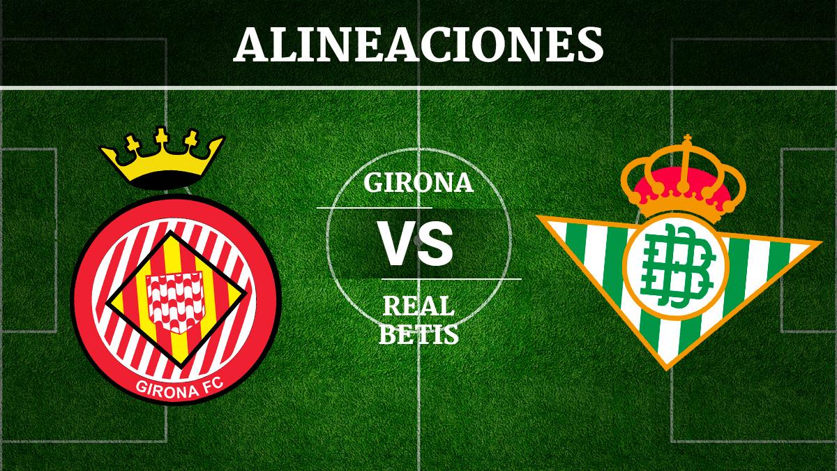 Consulta las posibles alineaciones del Girona vs Betis.