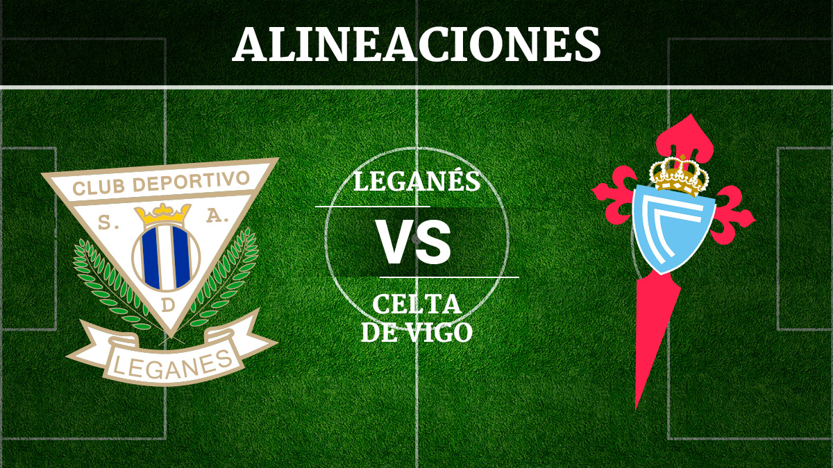 Consulta las posibles alineaciones del Leganés vs Celta de Vigo.