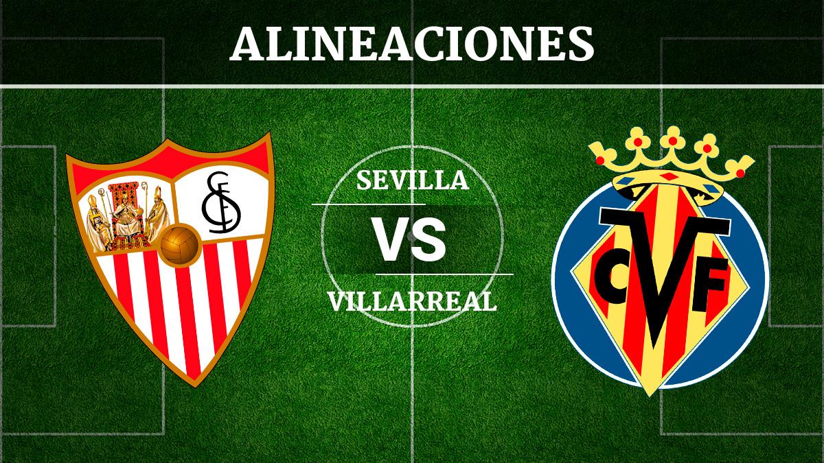 Consulta las posibles alineaciones del Sevilla vs Villarreal.