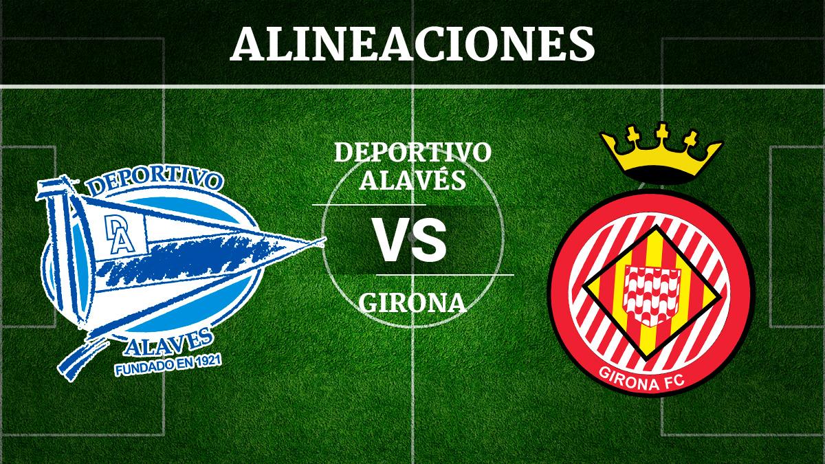 Consulta las posibles alineaciones del Alavés vs Girona.