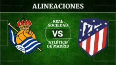 Consulta las posibles alineaciones del Real Sociedad vs Atlético de Madrid.