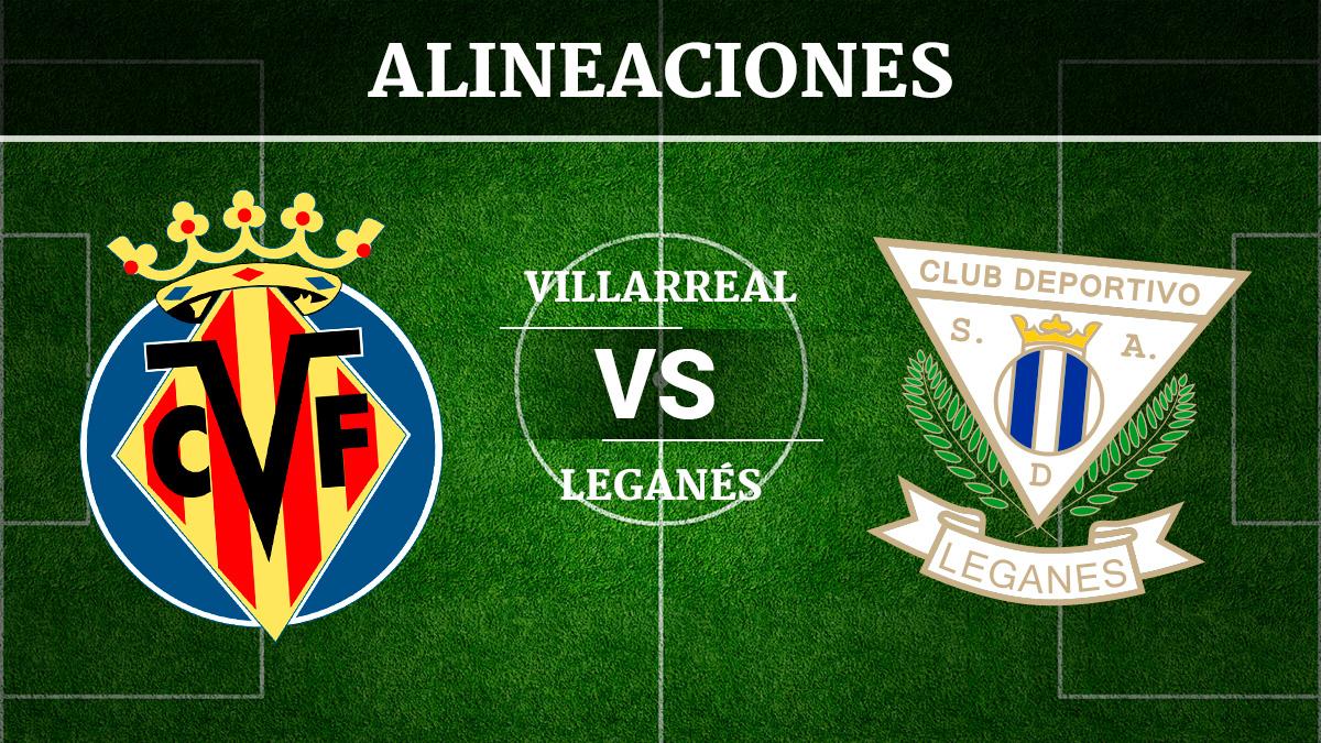 Consulta las posibles alineaciones del Villarreal vs Leganés.