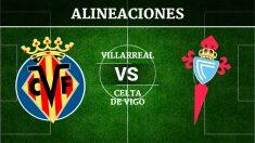 Consulta las posibles alineaciones del Villarreal vs Celta de Vigo.